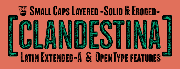 Clandestina Caps. Solid & Erode