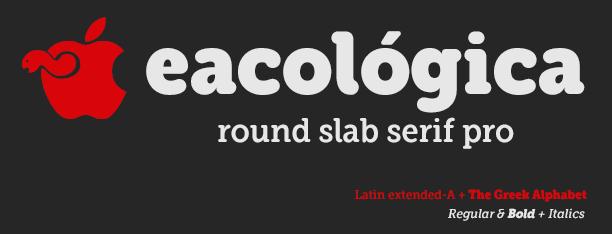Eacológica -Round Slab Serif-