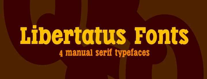 Libertatus, manual serif fonts