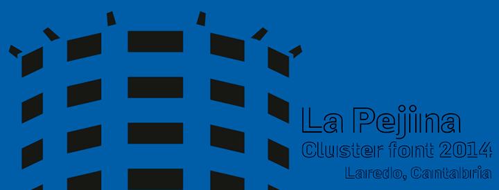La Pejina, Cluster Font
